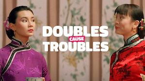 Doubles Cause Troubles